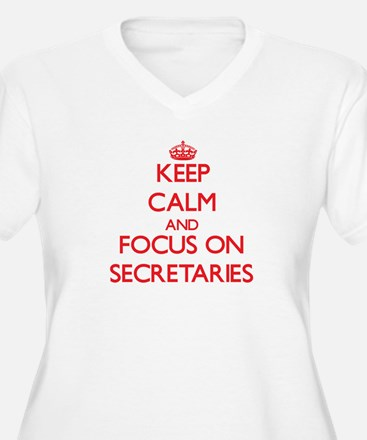 Keep Calm and focus on Secretaries Plus Size T-Shi