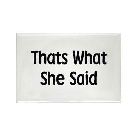 Thats What She Said Humor Magnet
