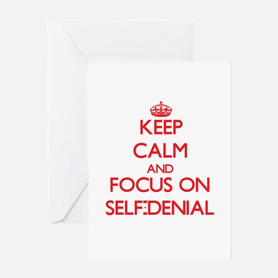 Keep Calm and focus on Self-Denial Greeting Cards