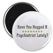 Hugged Psychiatrist Magnet