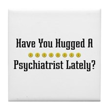 Hugged Psychiatrist Tile Coaster