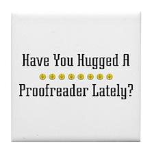 Hugged Proofreader Tile Coaster