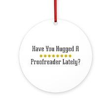 Hugged Proofreader Ornament (Round)