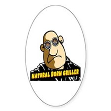 Natural Born Griller<br> Oval Decal