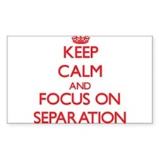 Keep Calm and focus on Separation Decal