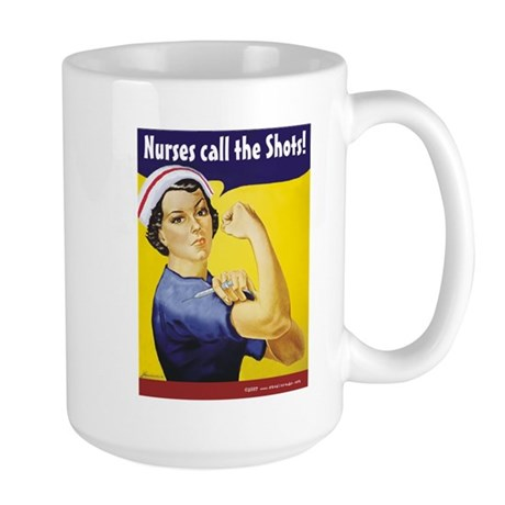 Nurses call the Shots! Large Mug