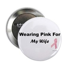 Wearing Pink For My Wife 2 Button