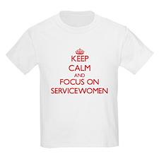 Keep Calm and focus on Servicewomen T-Shirt