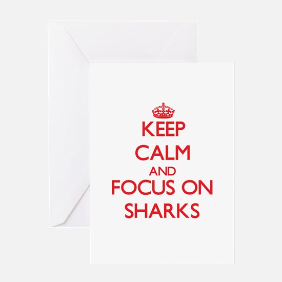 Keep Calm and focus on Sharks Greeting Cards