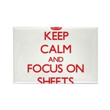 Keep Calm and focus on Sheets Magnets