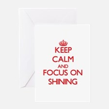 Keep Calm and focus on Shining Greeting Cards