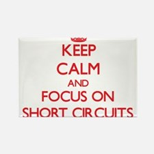 Keep Calm and focus on Short Circuits Magnets