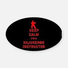 Keep Calm I'm a Kajukenbo Instructor Oval Car Magn