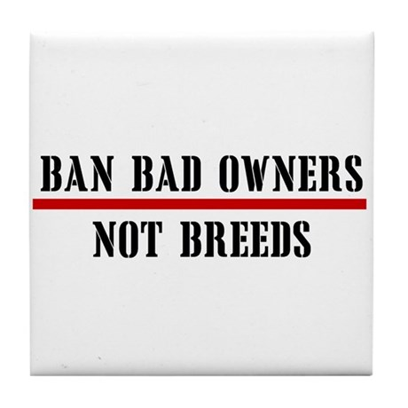 Ban Owners Tile Coaster
