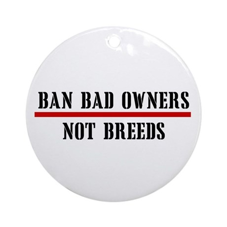 Ban Owners Ornament (Round)