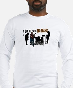 A Band with No Name Long Sleeve T-Shirt