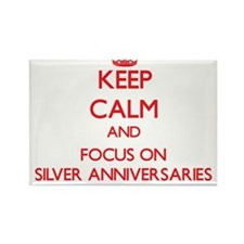 Keep Calm and focus on Silver Anniversaries Magnet