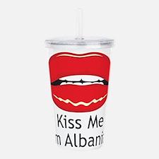 Kiss Me Albanian Acrylic Double-wall Tumbler