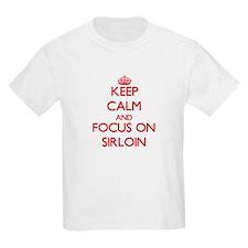 Keep Calm and focus on Sirloin T-Shirt