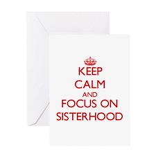 Keep Calm and focus on Sisterhood Greeting Cards