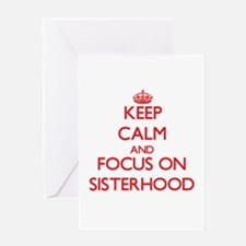Keep Calm and focus on Sisterhood Greeting Cards