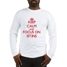 Keep Calm and focus on Sit-Ins Long Sleeve T-Shirt