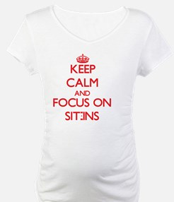 Keep Calm and focus on Sit-Ins Shirt