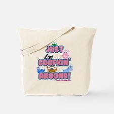 Just Goofkin (Goofing) Around Tote Bag
