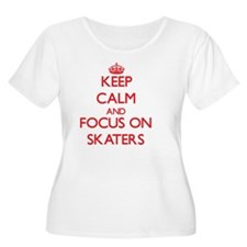 Keep Calm and focus on Skaters Plus Size T-Shirt