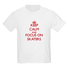 Keep Calm and focus on Skaters T-Shirt