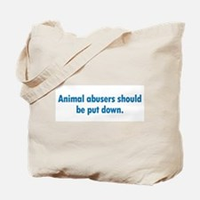 Animal Abusers Tote Bag
