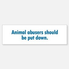 Animal Abusers Bumper Bumper Bumper Sticker