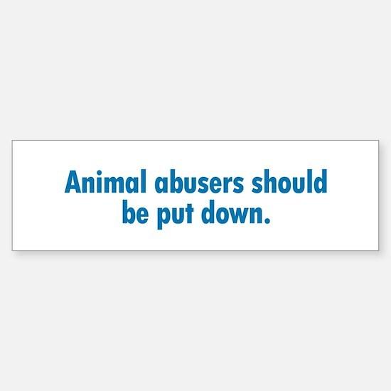 Animal Abusers Bumper Bumper Bumper Sticker