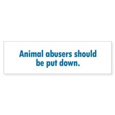Animal Abusers Bumper Bumper Sticker
