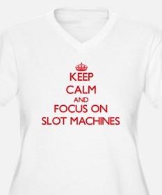 Keep Calm and focus on Slot Machines Plus Size T-S
