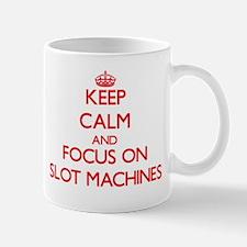 Keep Calm and focus on Slot Machines Mugs