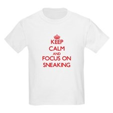Keep Calm and focus on Sneaking T-Shirt