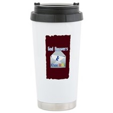 God Answers Knee Mail Travel Mug