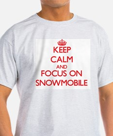 Keep Calm and focus on Snowmobile T-Shirt