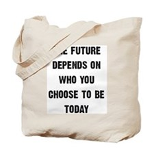 The Future Depends... Tote Bag