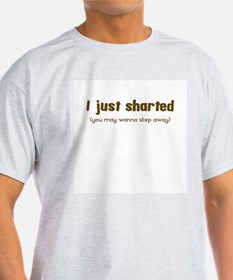 I just sharted... T-Shirt
