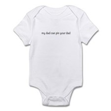 Infant Onesie - My Dad Can Pin Your Dad