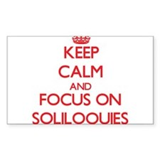 Keep Calm and focus on Soliloquies Decal