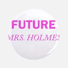 "Future Mrs. Holmes 3.5"" Button (100 pack)"