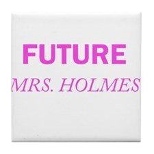 Future Mrs. Holmes Tile Coaster