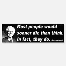 Bertrand Russell On Thinking Bumper Bumper Bumper Sticker