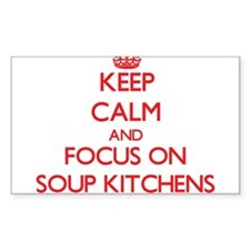 Keep Calm and focus on Soup Kitchens Decal