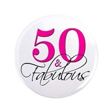 "50 and Fabulous Pink Black 3.5"" Button"