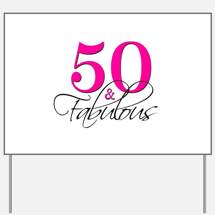 50 Abd Fabulou: Custom Yard & Lawn Signs