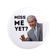 "Miss Me Yet? Anti Obama 3.5"" Button"